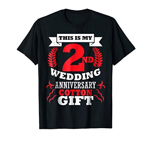 - 2nd Wedding Anniversary Cotton Funny T-shirt Second Gift
