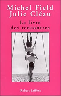 Le livre des rencontres, Field, Michel