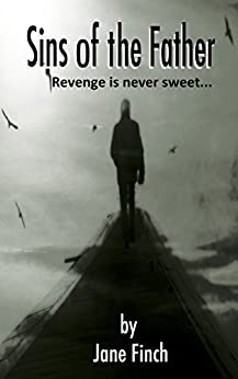 Sins of the Father: Revenge is never sweet... by [Finch, Jane]