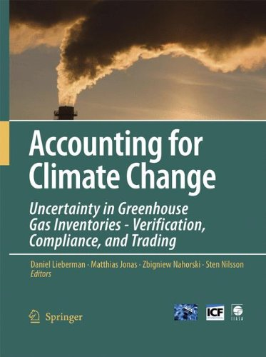 Greenhouse Gas - Accounting for Climate Change: Uncertainty in Greenhouse Gas Inventories - Verification, Compliance, and Trading