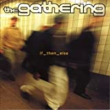 If Then Else by Gathering (2000-06-27)