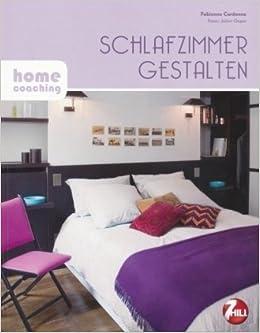 Schlafzimmer gestalten: homecoaching: Amazon.de: Fabienne Cardonne ...