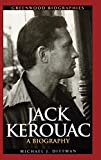 Jack Kerouac: A Biography (Greenwood Biographies)