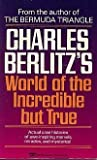 Charles Berlitz's World of the Incredible but True, Charles Berlitz, 0449220125