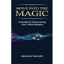 Move into the Magic