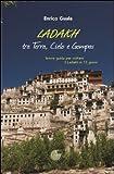 Ladakh tra terra, cielo e Gompas. Ediz. illustrata