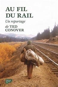 Au fil du rail par Ted Conover