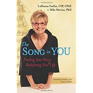 Learn more about the book, The Song in You: Finding Your Voice, Redefining Your Life