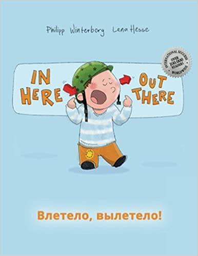 In here, out there! Vletelo, vyletelo!: Children's Picture Book English-Russian (Bilingual Edition/Dual Language)
