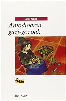 Book's Cover of Amodioaren gazi-gozoak (EKIN) (Euskera) Tapa blanda – 4 mayo 2001