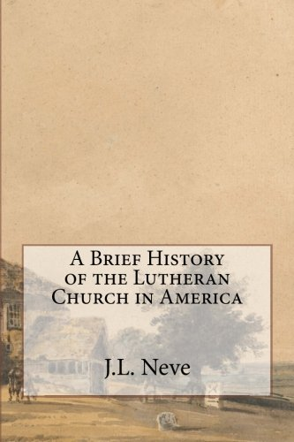 Download A Brief History of the Lutheran Church in America pdf epub