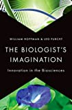 The Biologist's Imagination, William Hoffman and Leo Furcht, 0199974594