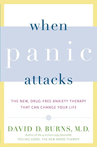 When Panic Attacks: The New, Drug-Free Anxiety Therapy That Can Change Your Life cover