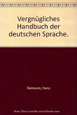 Vergnugliches Handbuch der deutschen Sprache