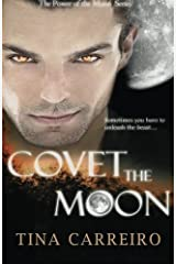 Covet the Moon (Power of the Moon) (Volume 2) by Tina Carreiro (2014-09-04) Paperback