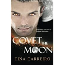 Covet the Moon (Power of the Moon) (Volume 2) by Tina Carreiro (2014-09-04)