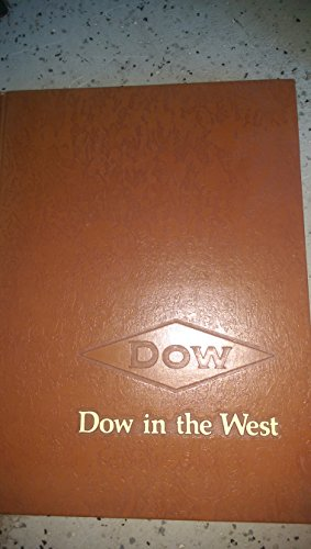 dow-in-the-west-1916-1976-celebrating-the-growth-and-progress-of-the-dow-chemical-company-in-the-wes