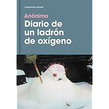 Diario de Un Ladrón de Oxígeno / Diary of an Oxygen Thief