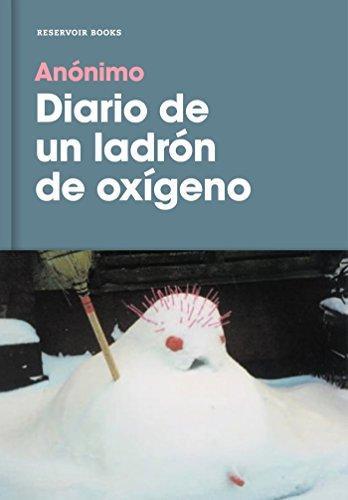 Diario de un ladron de oxigeno / Diary of an Oxygen Thief (Spanish Edition) [Anonimo] (Tapa Blanda)