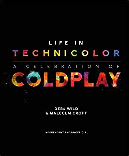 amazon life in technicolor a celebration of coldplay malcolm