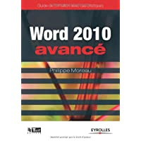 Word 2010 Avancé: Guide de formation avec cas pratiques