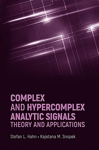 Complex and Hypercomplex Analytic Signals: Theory and Applications