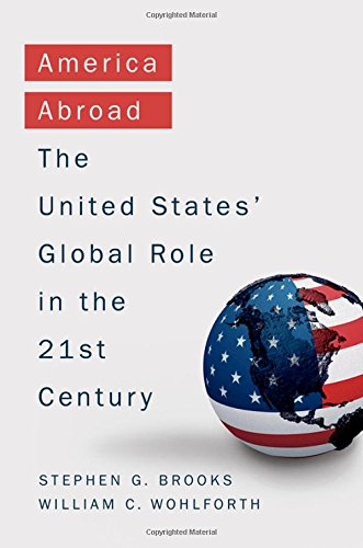 America Abroad: The United States' Global Role in the 21st Century [Stephen Brooks - William Wohlforth] (Tapa Dura)