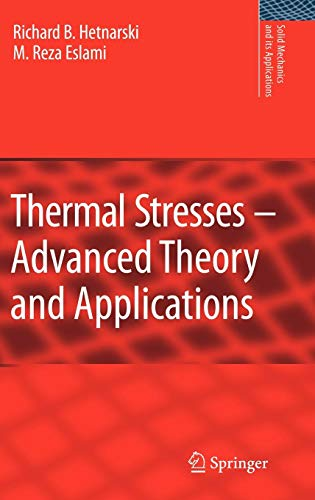 Thermal Stresses -- Advanced Theory and Applications (Solid Mechanics and Its Applications) ()