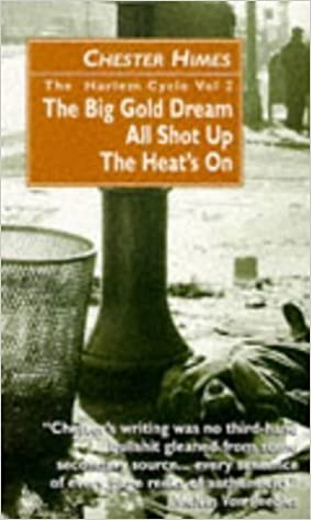 Book The Harlem Cycle: The Big Gold Dream; All Shot Up; The Heat's on by Chester Himes (1998-06-02)