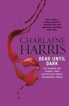 Dead Until Dark: A True Blood Novel (Sookie Stackhouse) by [Harris, Charlaine]