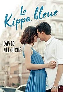 La kippa bleue, Allouche, David