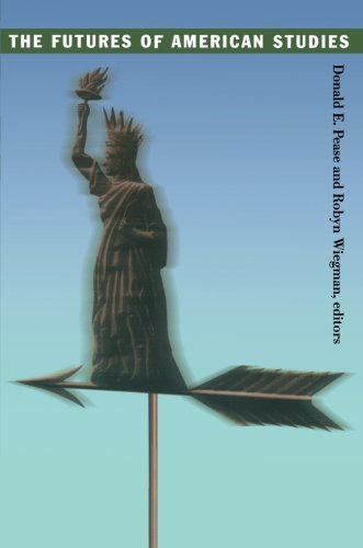 The Futures Of American Studies (New Americanists)