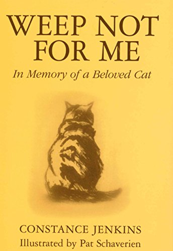 Weep Not for Me: In Memory of a Beloved Cat