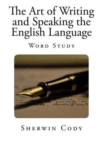 The Art of Writing and Speaking the English Language: Word Study by CreateSpace Independent Publishing Platform