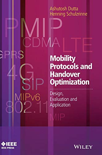 Mobility Protocols and Handover Optimization: Design, Evaluation and Application (Wiley - IEEE)
