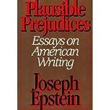 Plausible Prejudices, Joseph Epstein, 0393019187