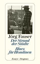 Der Strand der Städte - Blues für Blondinen: Essays