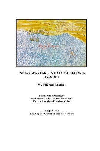Indian Warfare in Baja California 1533-1857 (Keepsake) (Volume 46) pdf