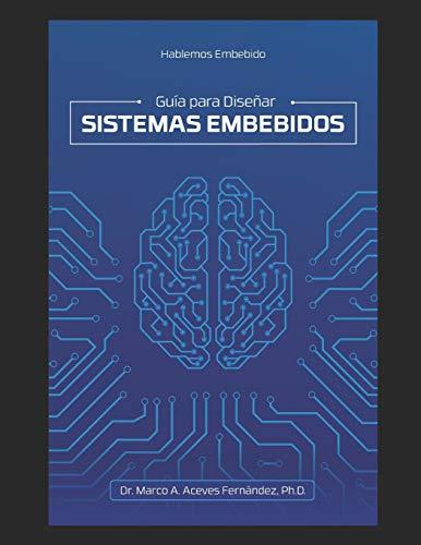 Libro : Hablemos Embebido Guía para Diseñar Sistemas...