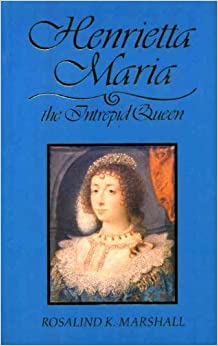 Henrietta Maria: The Intrepid Queen by National Portrait Gallery (1990-10-11)
