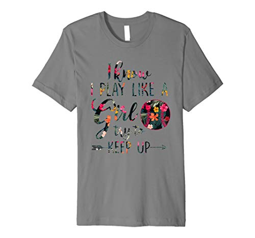 Floral I Know I Play Like Try To Keep Up Softball Tshirt Premium T-Shirt ()