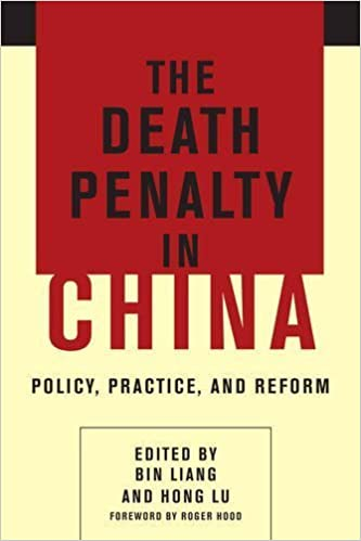 Book The Death Penalty in China: Policy, Practice, and Reform (2015-12-01)