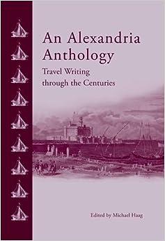 An Alexandria Anthology: Travel Writing Through the Centuries