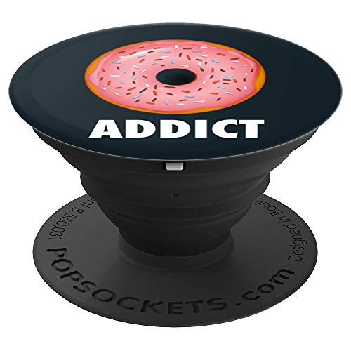 Fun Donut Addict Gift for Foodies Dessert Lovers - PopSockets Grip and Stand for Phones and Tablets -