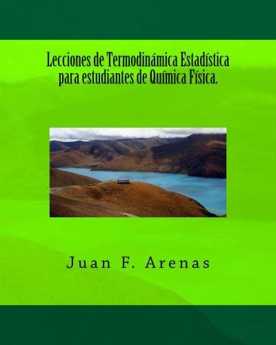 Lecciones de Termodinámica Estadística para estudiantes de Química Física. (Spanish Edition)
