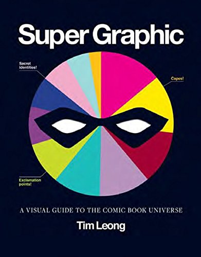 Super Graphic: A Visual Guide to the Comic Book Universe ()
