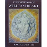 The Paintings of William Blake, Lister, Raymond, 0521315573