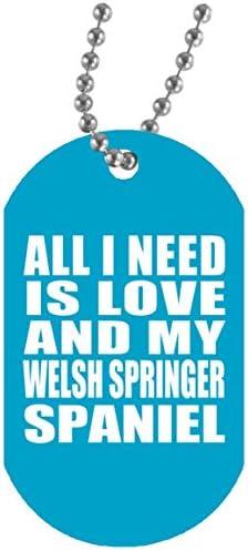 All I Need Is Love And My Welsh Springer Spaniel - Military Dog Tag Turquoise Militär Hundemarke Weiß Silberkette ID-Anhänger - Geschenk zum Geburtstag Jahrestag Muttertag Vatertag