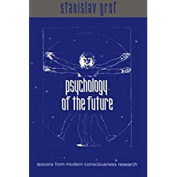Psychology of the Future: Lessons from Modern Consciousness Research (Suny Series in Transpersonal and Humanistic Psychology) by Grof, Stanislav (2000) Paperback
