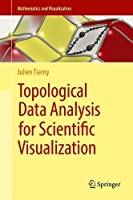 Topological Data Analysis for Scientific Visualization Front Cover